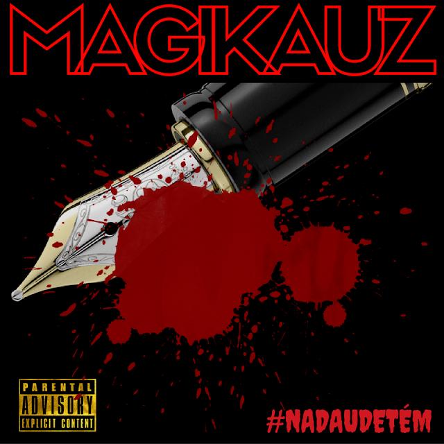 "MAGIKAUZ lança a musica ""Nadaudetem"""