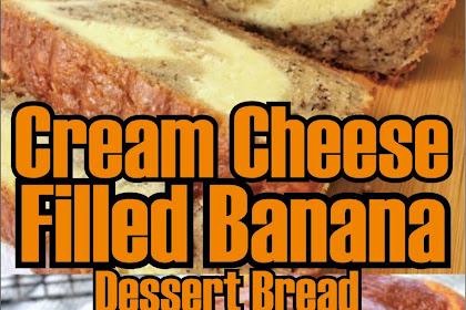 Cream Cheese Filled Banana Dessert Bread