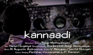 Kannaadi – New Tamil Short Film 2017