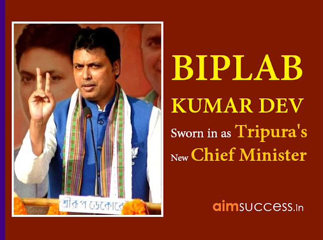Biplab Kumar Deb sworn in as Tripura Chief Minister 09 March 2017 - Daily Current Affairs