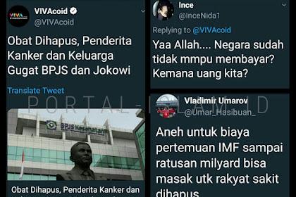 Obat Dihapus, Pasien Kanker Gugat BPJS dan Jokowi. Warganet: Negara Tak Mampu Bayar? Ke Mana Uang Kita?