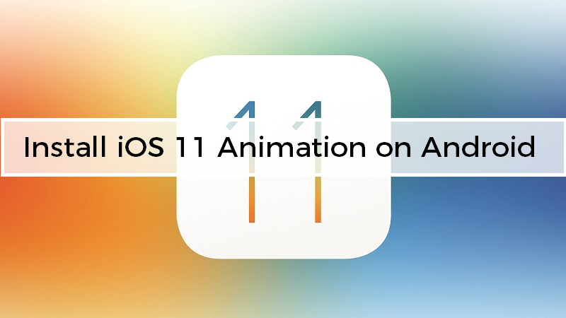 Install iOS 11's App Open/Close Animations on Your Android Device