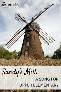 Sandy's Mill: A fun singing game for upper elementary!