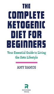 the consummate ketogenic diet foods for beginners The Complete Ketogenic Diet for Beginners Free Ebook [Download]