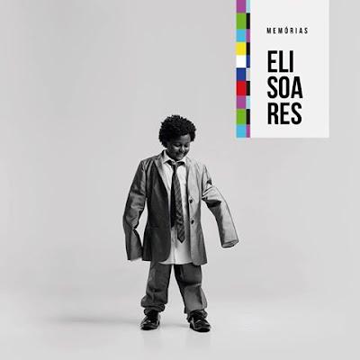 Eli Soares - Memórias 2017
