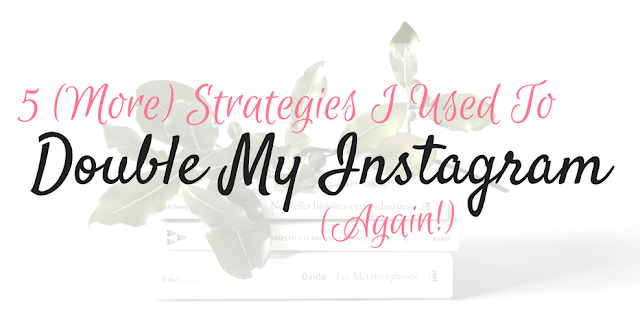 5 More Strategies I Used To DOUBLE My Instagram.....Again!