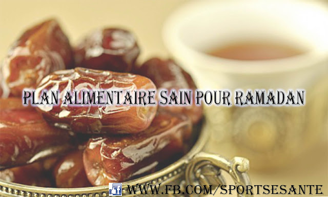 Plan alimentaire sain pour Ramadan