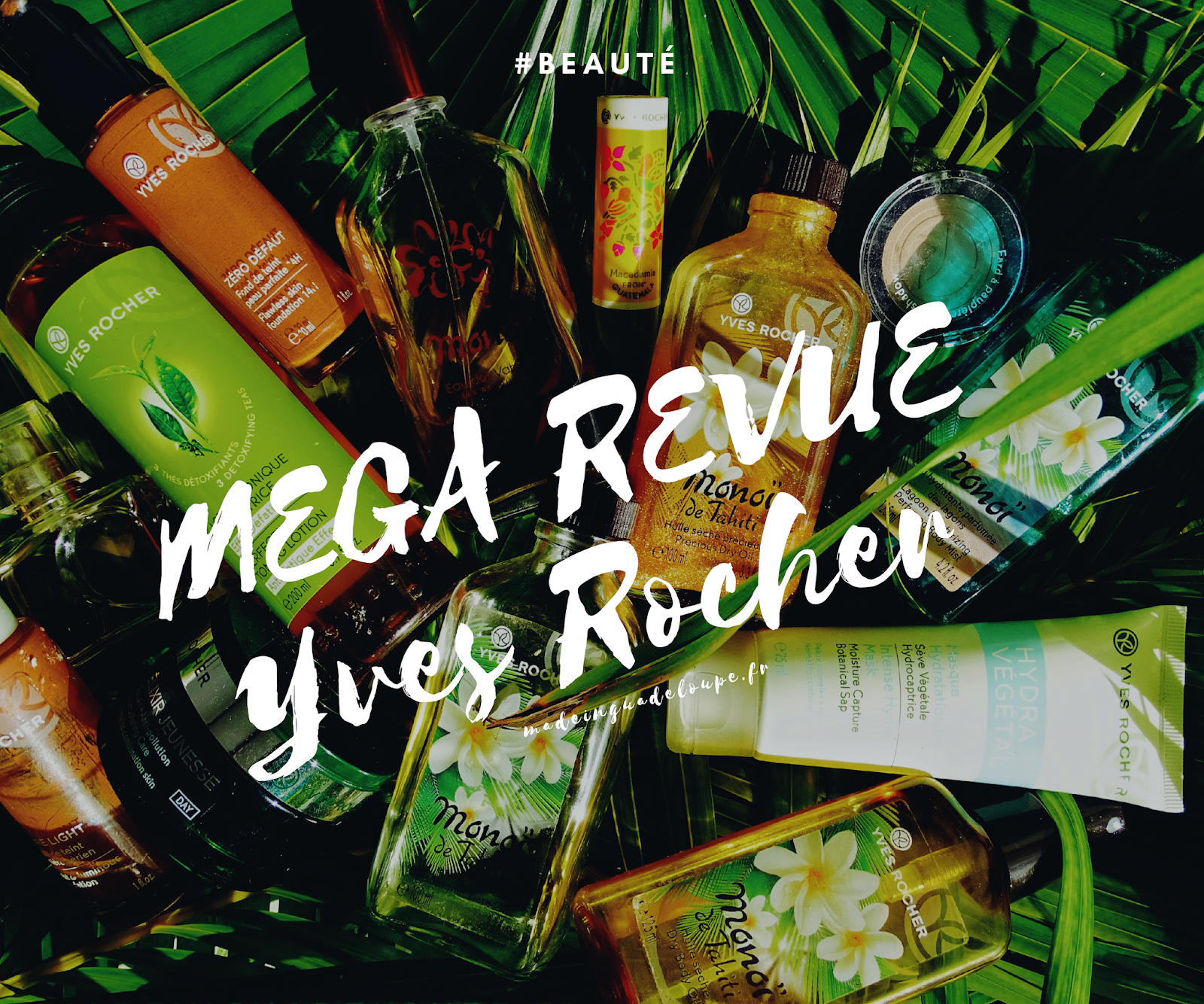 https://www.madeinguadeloupe.fr/2019/03/mega-revue-yves-rocher-maquillage-soins-parfums-monoi.html