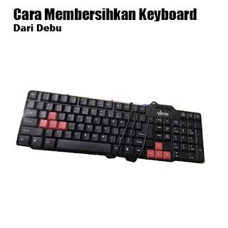 Cara Membersihkan Keyboard Komputer dari Debu