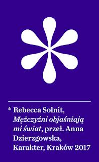 """O książce """"Mężczyźni objaśniają mi świat"""" Rebeki Solnit"""