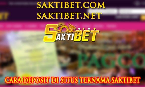 Cara melakukan Deposit di Situs Bola Online SaktiBet