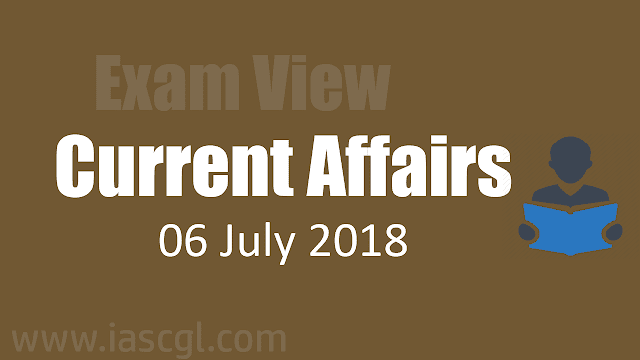 Current Affairs 06 July 2018