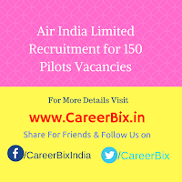 Air India Limited Recruitment for 150 Pilots Vacancies