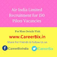 Air India Limited Recruitment for 150 Pilots Vacancies