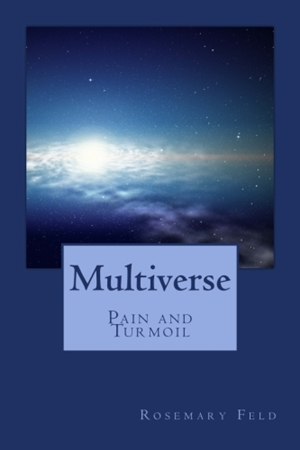 Multiverse - Pain and Turmoil (Rosemary Feld)