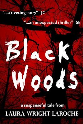 Black Woods by Laura Wright LaRoche