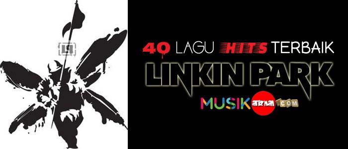 40 Lagu Hits Terbaik Linkin Park