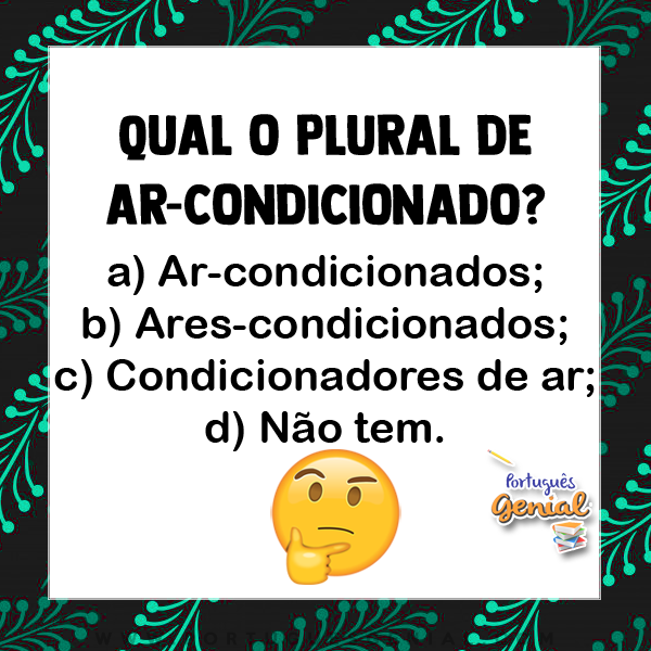 Plural de ar-condicionado - Qual o plural de?