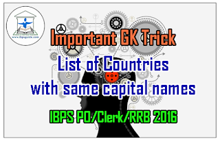 Important GK Trick for IBPS PO/Clerk/RRB 2016 – List of Countries with same Capital names