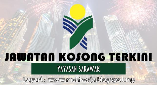 Jawatan Kosong Terkini 2016 di Yayasan Sarawak