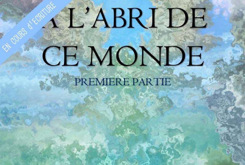 http://lamuseaplumes.blogspot.co.uk/2017/04/a-labri-de-ce-monde-premiere-partie.html