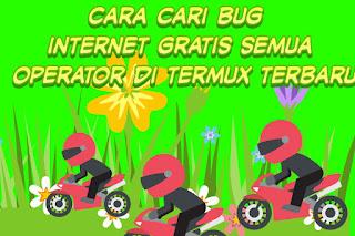 Cara cari bug internet gratis semua operator di termux terbaru