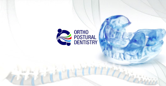 What's Ortho Postural Dentistry?