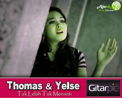 Chord Gitar Thomas & Yelse - Tak Lelah Tuk Menanti