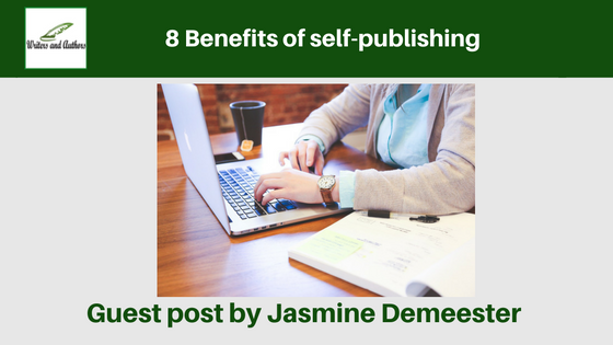 8 Benefits of self-publishing, guest post by Jasmine Demeester