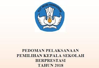 Juknis Pemilihan Kepala Sekolah Berprestasi SD, SMP, SMA, SMK Tahun 2018