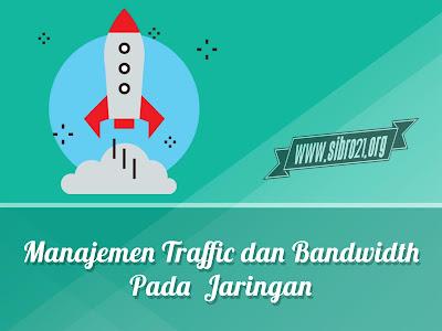 Manajemen Traffic dan Bandwidth Pada  Jaringan