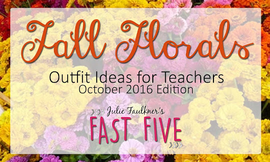 Teacher Outfits: Fall Florals October 2016 Edition