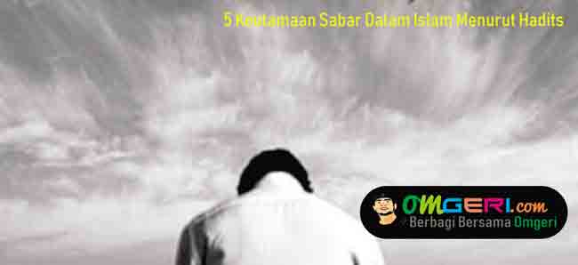 5 Keutamaan Sabar Dalam Islam Menurut Hadits