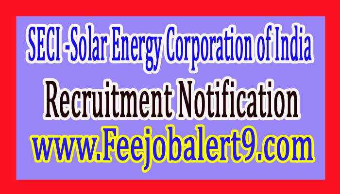 SECI (Solar Energy Corporation of India) Recruitment Notification 2017