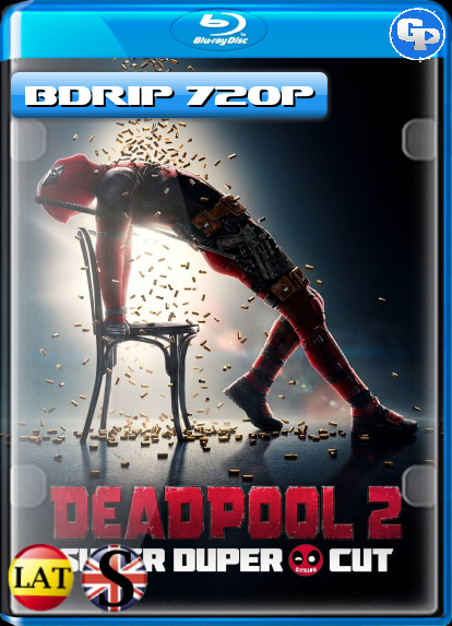 Deadpool 2 Super Duper Cut (2018) BDRIP 720P LATINO/INGLES
