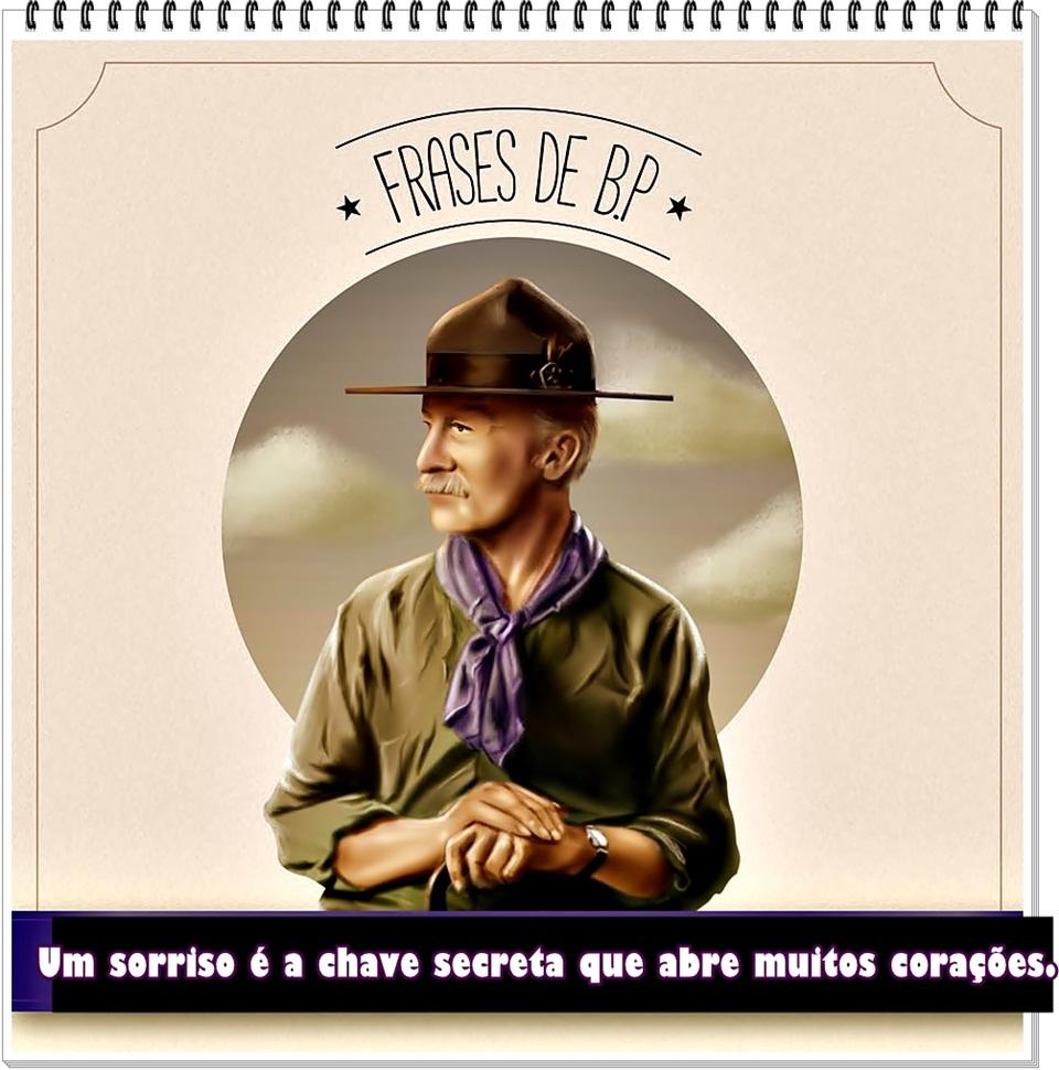 O Velho Escoteiro E Suas Historias Frases De Baden Powell