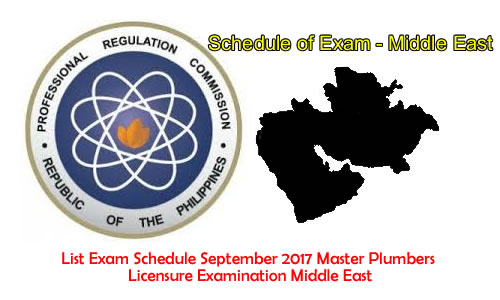 List Exam Schedule September 2017 Master Plumbers Licensure Examination Middle East