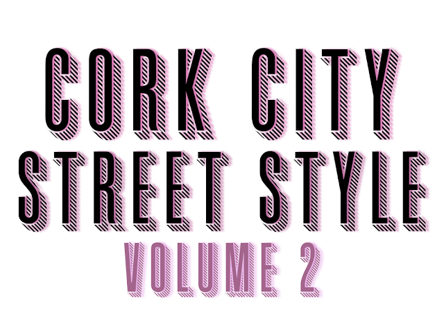 Cork City Street Style Vol.2