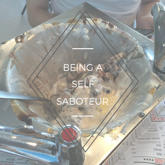 Being a self saboteur
