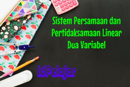 Sistem Persamaan dan Pertidaksamaan Linear Dua Variabel