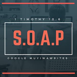 This Is the S.O.A.P On Why I Pay My Tithe!!! [1 Timothy 10:6]
