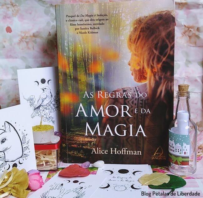 Resenha, livro, As-regras-do-amor-e-da-magia, Alice-Hoffman, Editora-Jangada, Da-magia-a-sedução, blog-literario, petalas-de-liberdade, opiniao, critica, capa, trecho, quote, fantasia, romance, magia