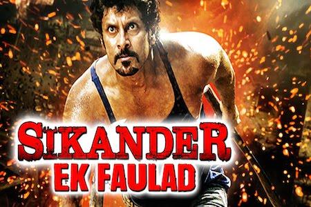 Sikander Ek Faulad 2015 Hindi Dubbed Movie Download