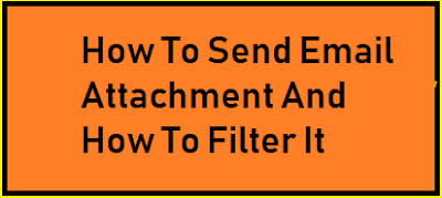 How To Send Email Attachment And How To Filter It
