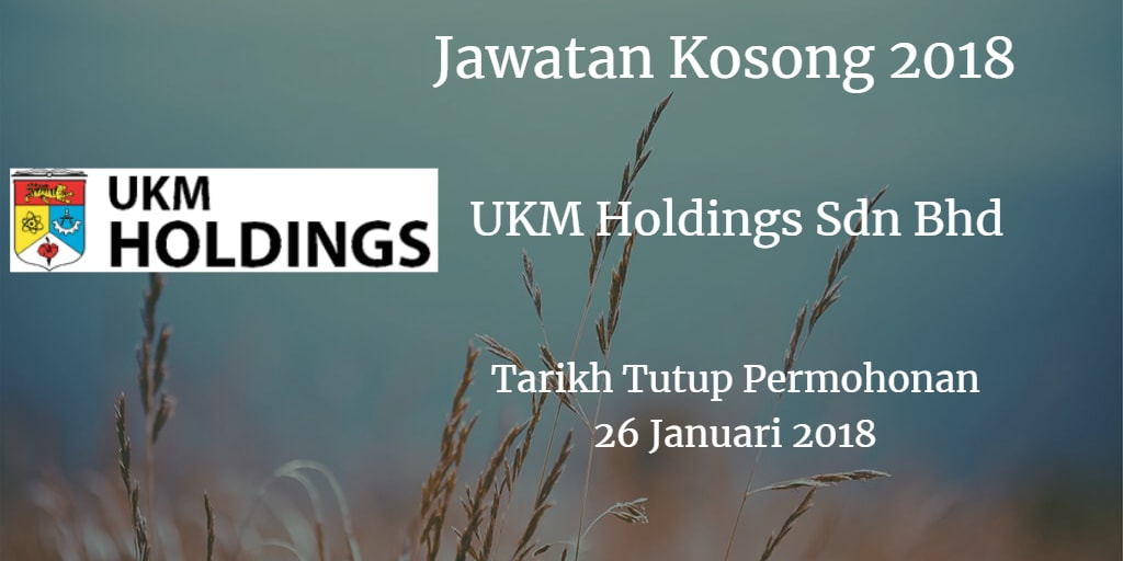 Jawatan Kosong UKM Holdings Sdn Bhd 26 Januari 2018