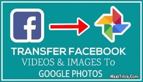 Transfer Facebook Videos And Images to Google Photos In Hindi