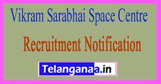 Vikram Sarabhai Space Centre VSSC Recruitment Notification 2017