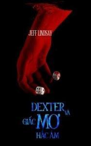 Dexter Và Giấc Mơ Hắc Ám - Jeff Lindsay