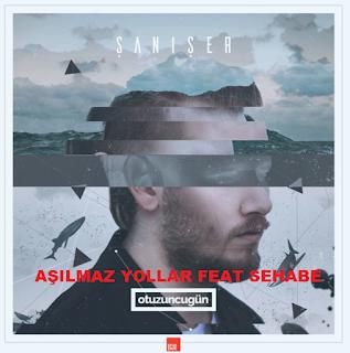 Şanışer Aşılmaz Yollar(feat Sehabe)