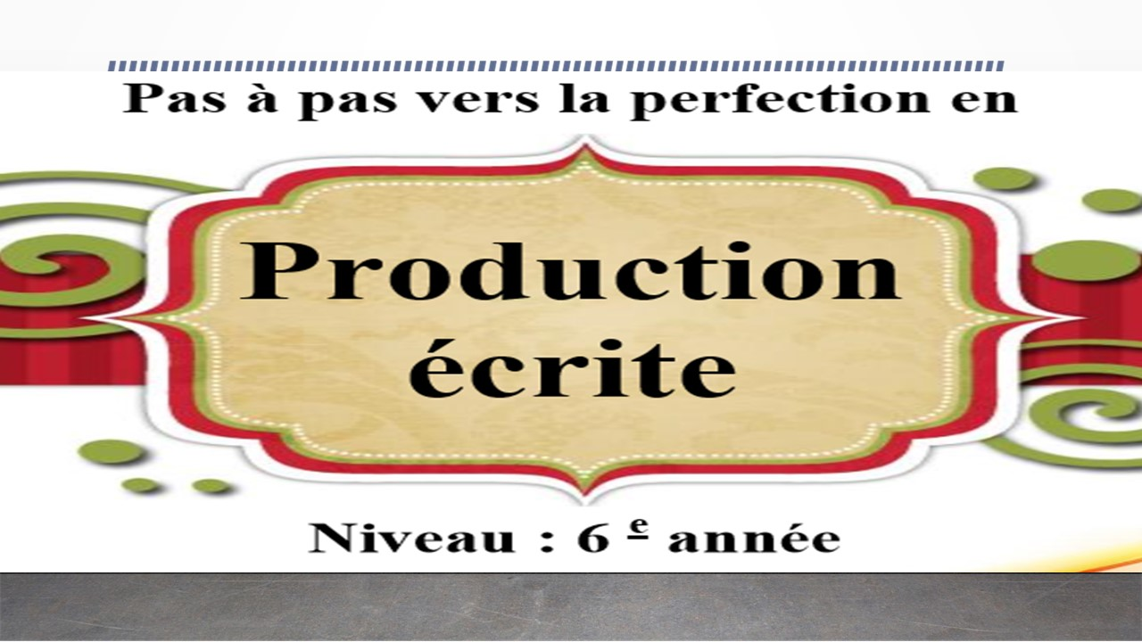 pas à pas vers la perfection en Production écrite